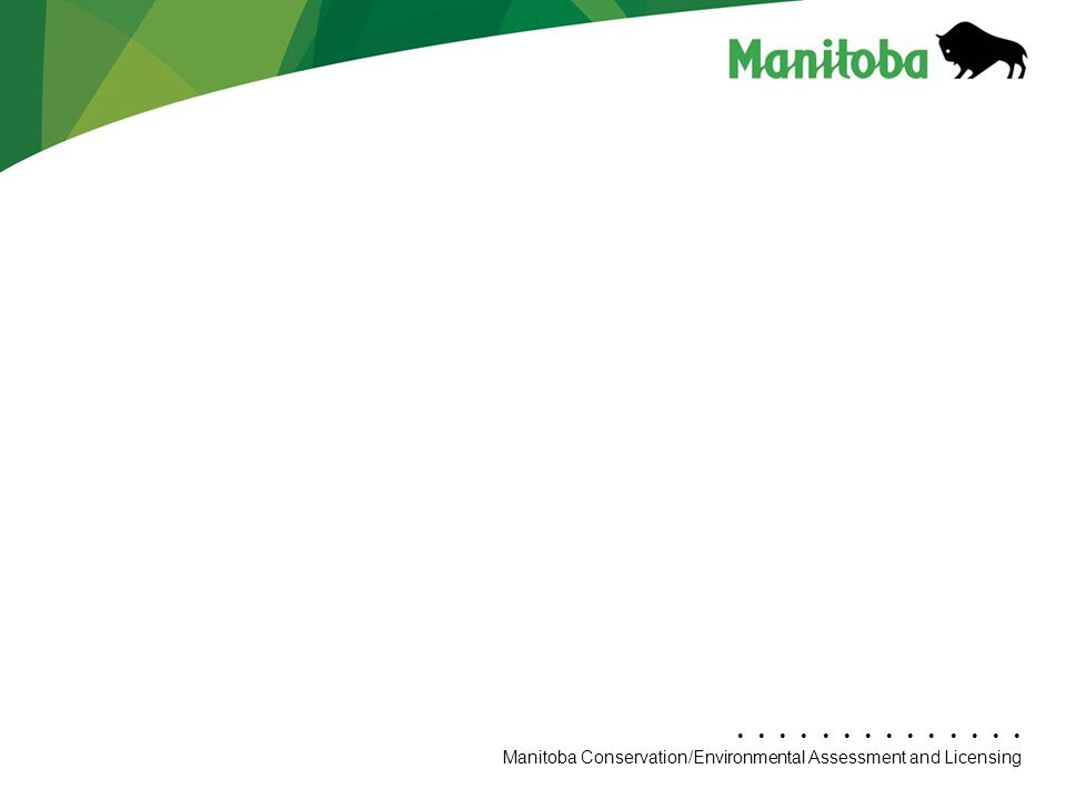 Manitoba Conservation Department Name/Presentation Title Manitoba Conservation/Environmental Assessment and Licensing