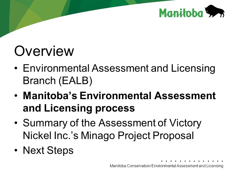 Manitoba Conservation Department Name/Presentation Title Manitoba Conservation/Environmental Assessment and Licensing Overview Environmental Assessmen