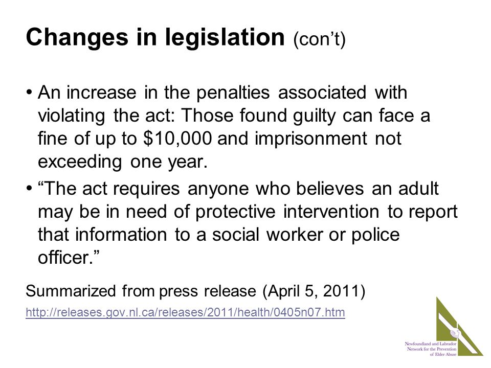 Changes in legislation (con't) An increase in the penalties associated with violating the act: Those found guilty can face a fine of up to $10,000 and imprisonment not exceeding one year.