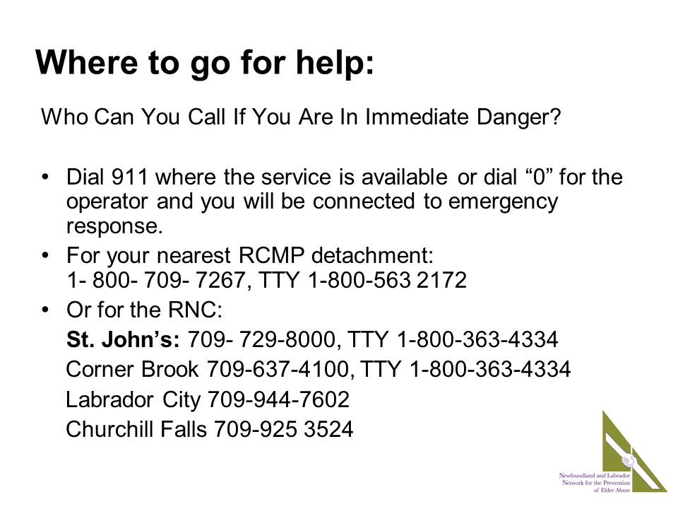 Where to go for help: Who Can You Call If You Are In Immediate Danger.