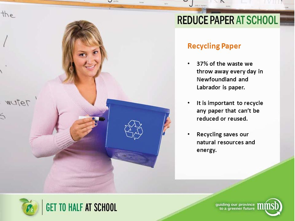 Recycling Paper 37% of the waste we throw away every day in Newfoundland and Labrador is paper.