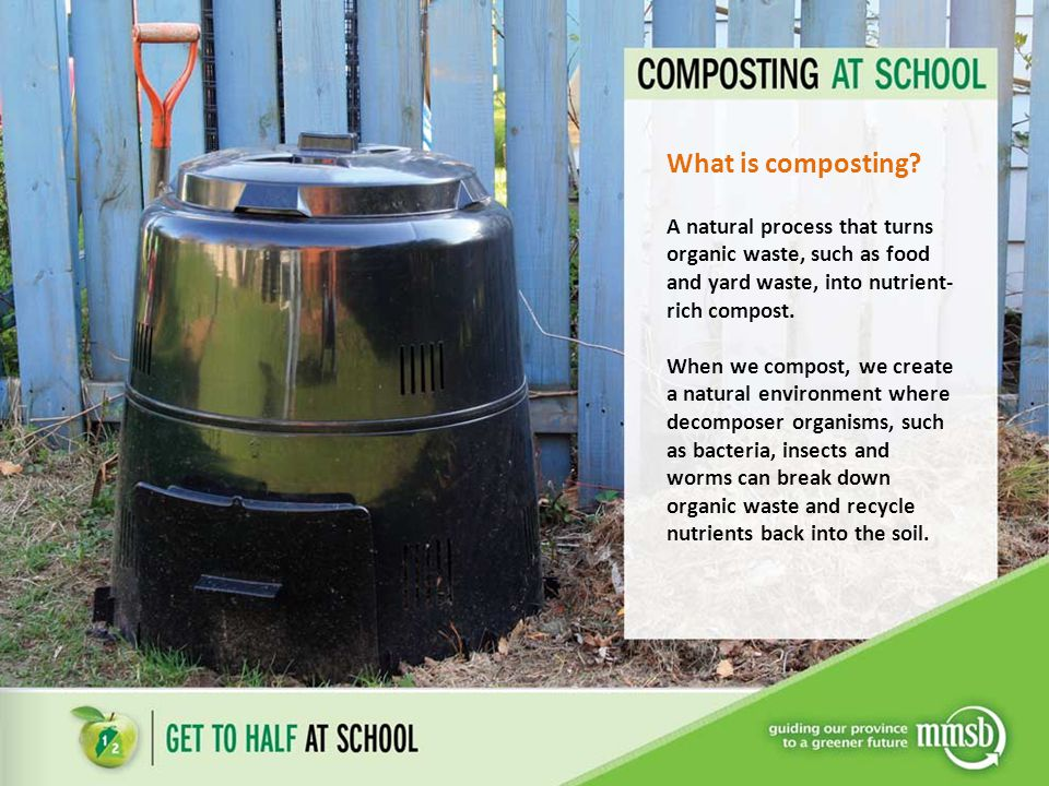 What is composting? A natural process that turns organic waste, such as food and yard waste, into nutrient- rich compost. When we compost, we create a