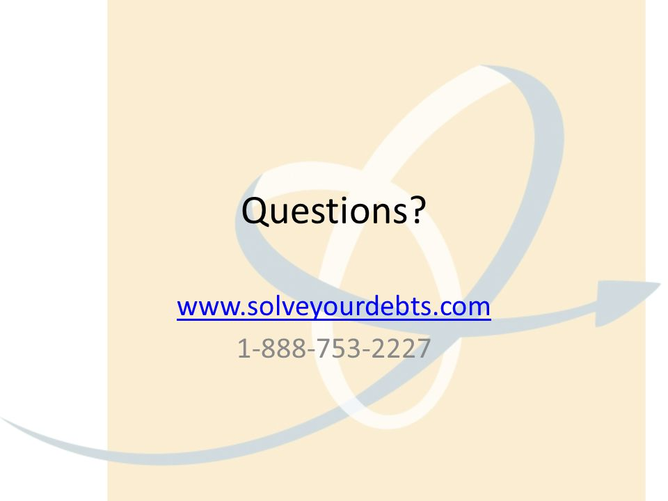 Questions www.solveyourdebts.com 1-888-753-2227