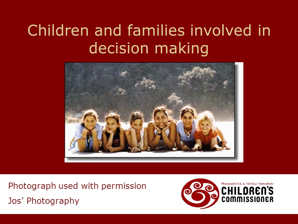 Children and families involved in decision making Photograph used with permission Jos' Photography