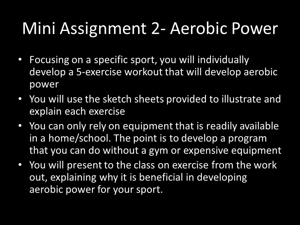 Mini Assignment 2- Aerobic Power Focusing on a specific sport, you will individually develop a 5-exercise workout that will develop aerobic power You