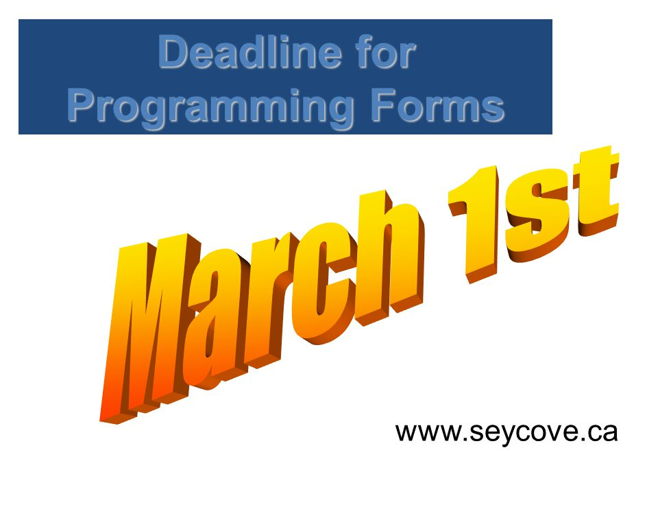www.seycove.ca Deadline for Programming Forms