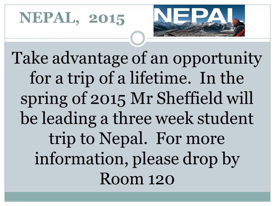 NEPAL, 2015 Take advantage of an opportunity for a trip of a lifetime.
