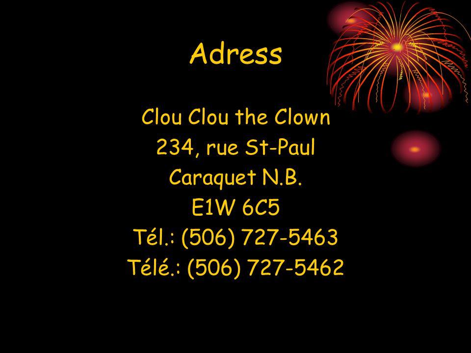 Adress Clou Clou the Clown 234, rue St-Paul Caraquet N.B.