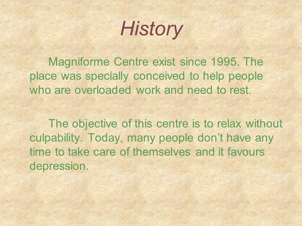 History Magniforme Centre exist since 1995.