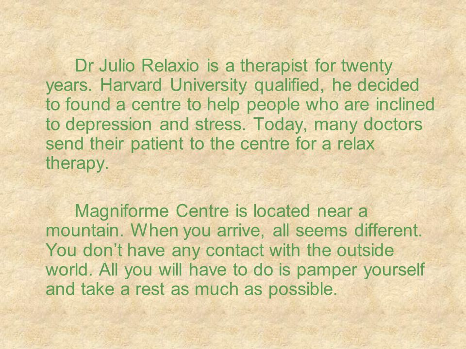 Dr Julio Relaxio is a therapist for twenty years.