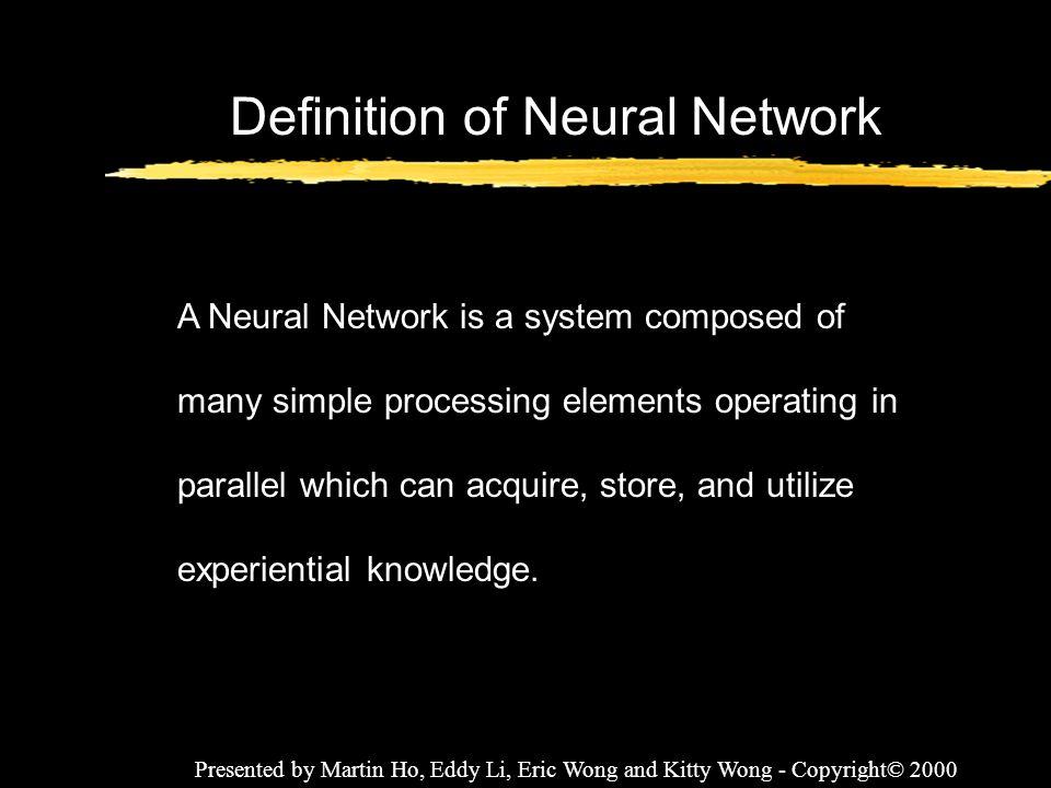 Presented by Martin Ho, Eddy Li, Eric Wong and Kitty Wong - Copyright© 2000 Neurons vs.