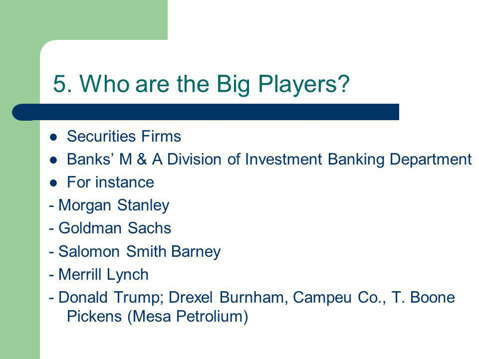 5. Who are the Big Players.