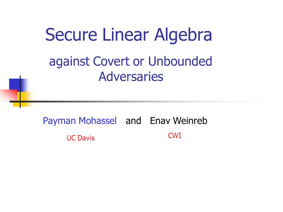 Solving Distributed Linear Constraints Privately A 1 x = b 1 A 4 x = b 4 A 3 x = b 3 A 2 x = b 2 output = A1A2A3A4A1A2A3A4 x b1b2b3b4b1b2b3b4