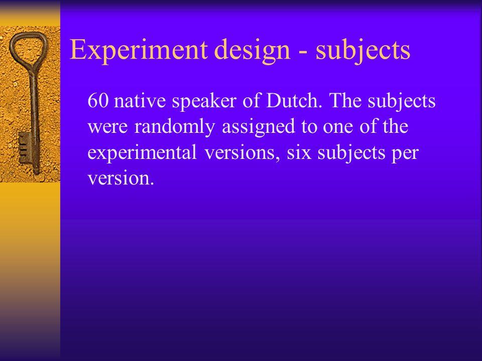 Experiment design: 5 experimental conditions:  Original-word condition: a word and its semantic associate (e.g.
