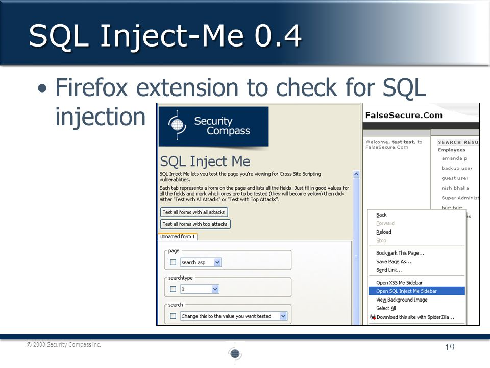 © 2008 Security Compass inc. Firefox extension to check for SQL injection SQL Inject-Me 0.4 19