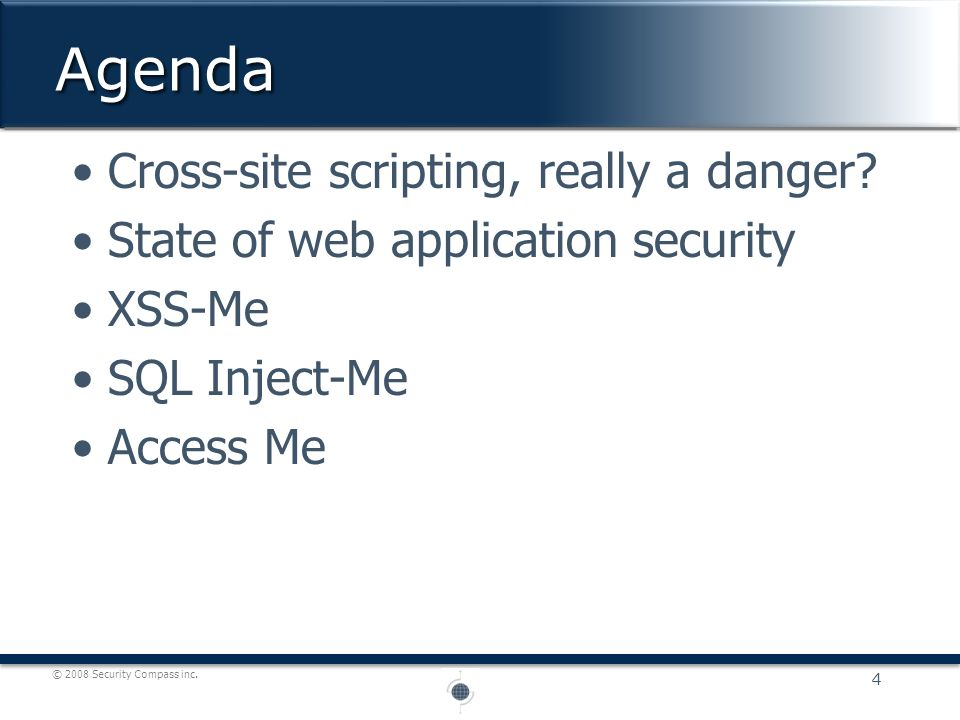 © 2008 Security Compass inc.We know XSS can be dangerous, but can we use it to rob a bank.