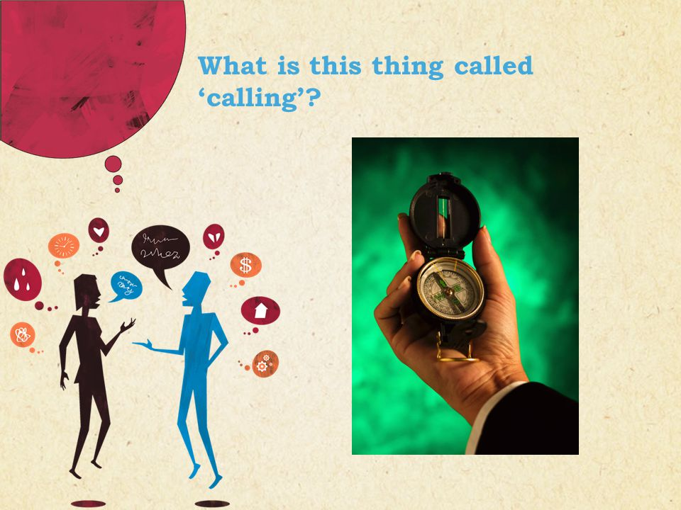 What is this thing called 'calling'?