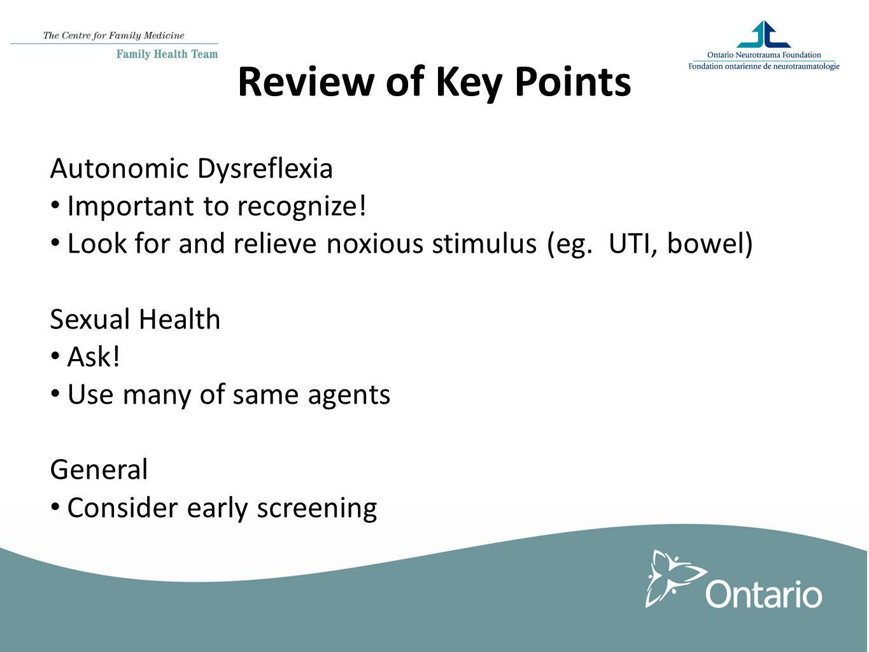 Review of Key Points Autonomic Dysreflexia Important to recognize.