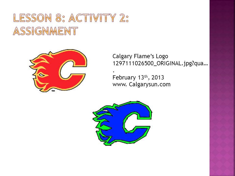Calgary Flame's Logo 1297111026500_ORIGINAL.jpg qua…. February 13 th, 2013 www. Calgarysun.com
