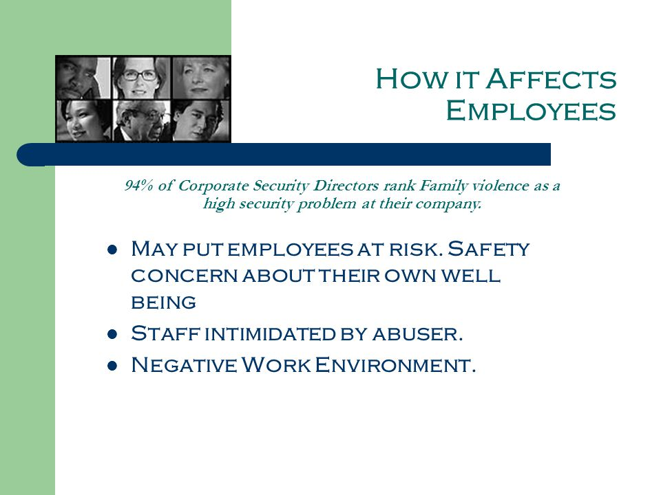 How it Affects Employees May put employees at risk.