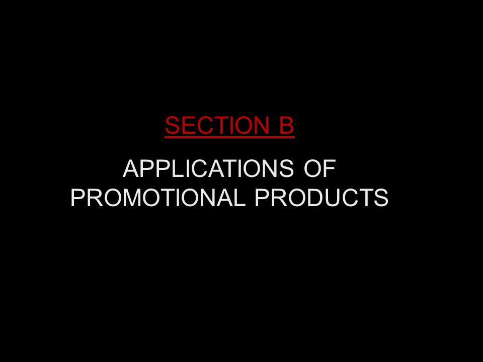  The inclusion of a Promotional Product to a mail promotion increased the response rate by 50%  The use of Promotional Products as an incentive to respond generated four times as many responses as a sales letter alone  The use of a Promotional Product as an incentive to respond reduced the cost per response by two- thirds.