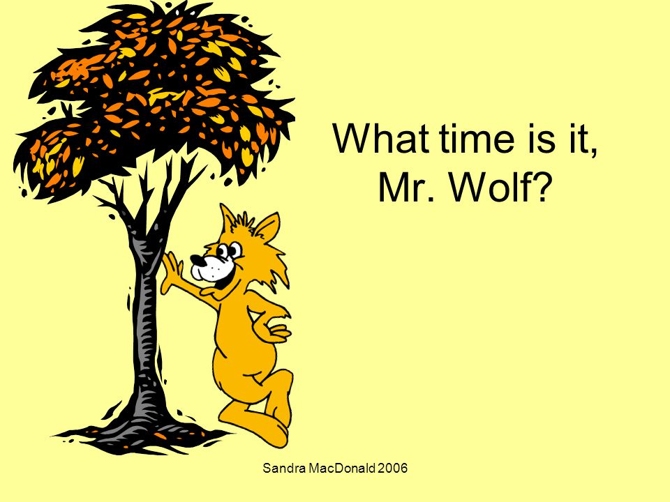 Sandra MacDonald 2006 What time is it, Mr. Wolf?