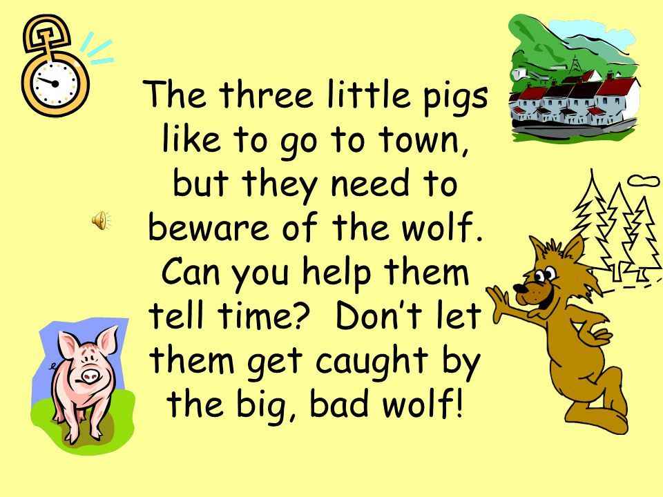 The three little pigs like to go to town, but they need to beware of the wolf.