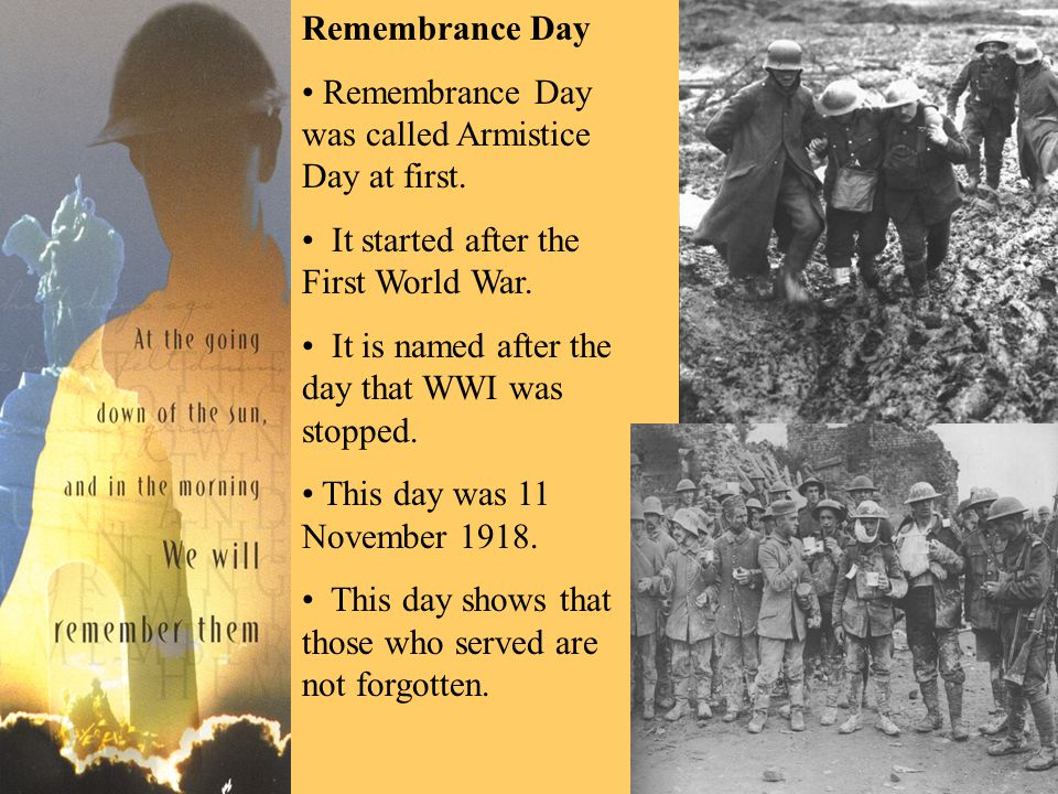 World War One Lasted 4 years Many Canadians died or were very badly hurt.