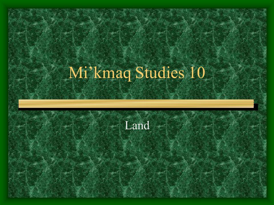 Mi'kmaq Studies 10 Land