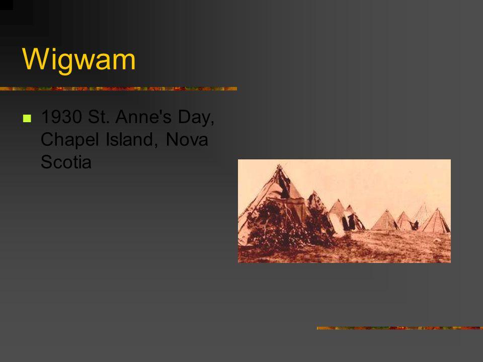 Wigwam 1930 St. Anne s Day, Chapel Island, Nova Scotia