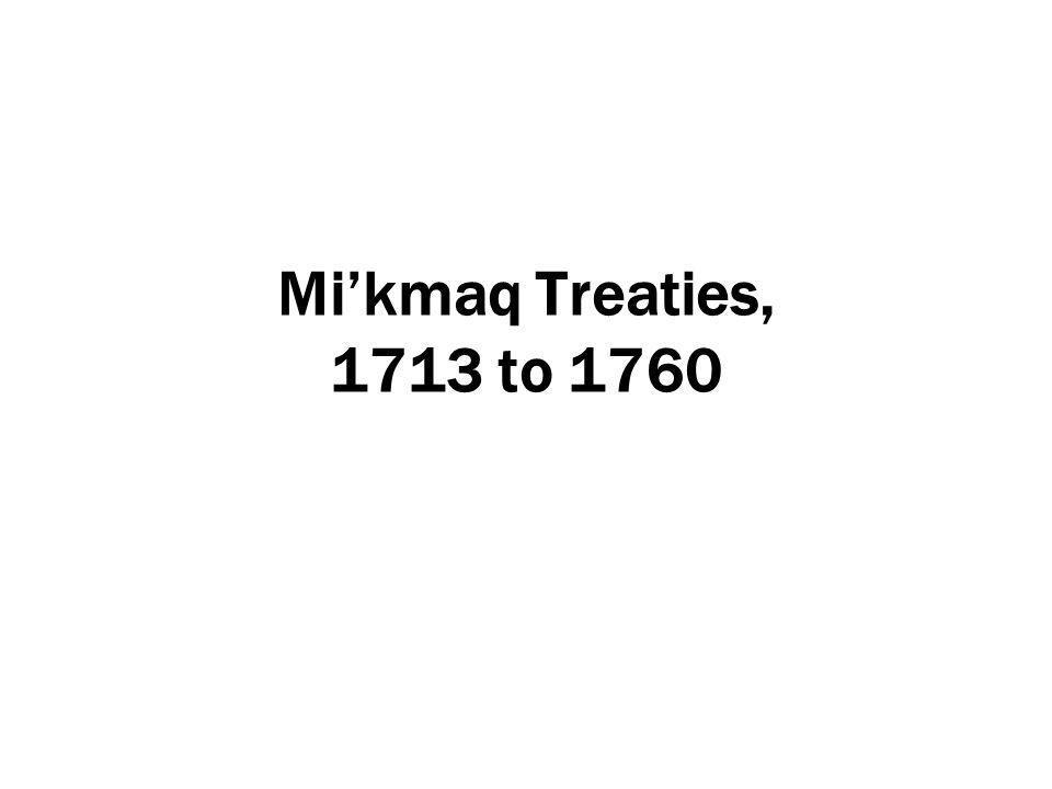 Mi'kmaq Treaties, 1713 to 1760