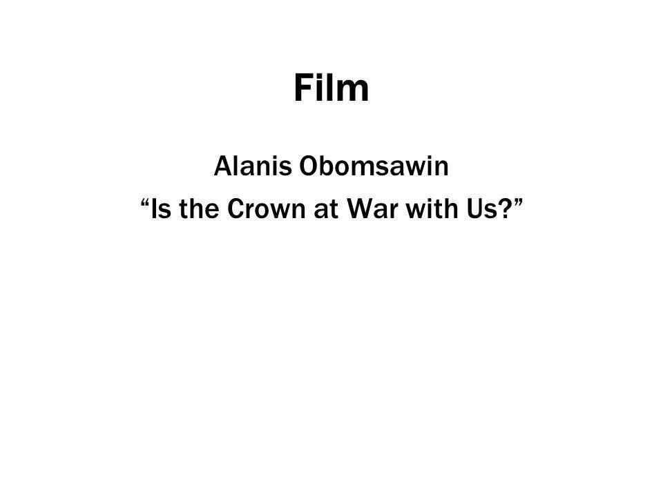Film Alanis Obomsawin Is the Crown at War with Us?