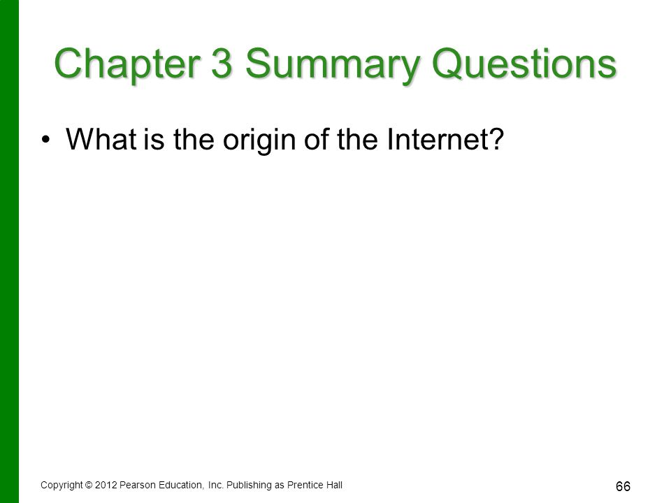 Chapter 3 Summary Questions What is the origin of the Internet.