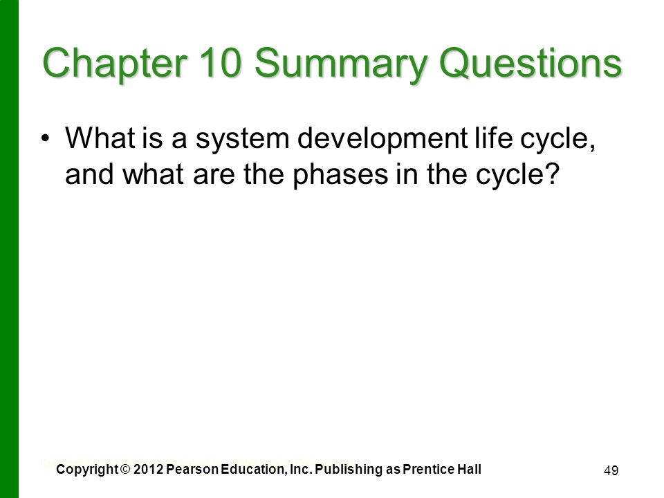 49 Chapter 10 Summary Questions What is a system development life cycle, and what are the phases in the cycle.