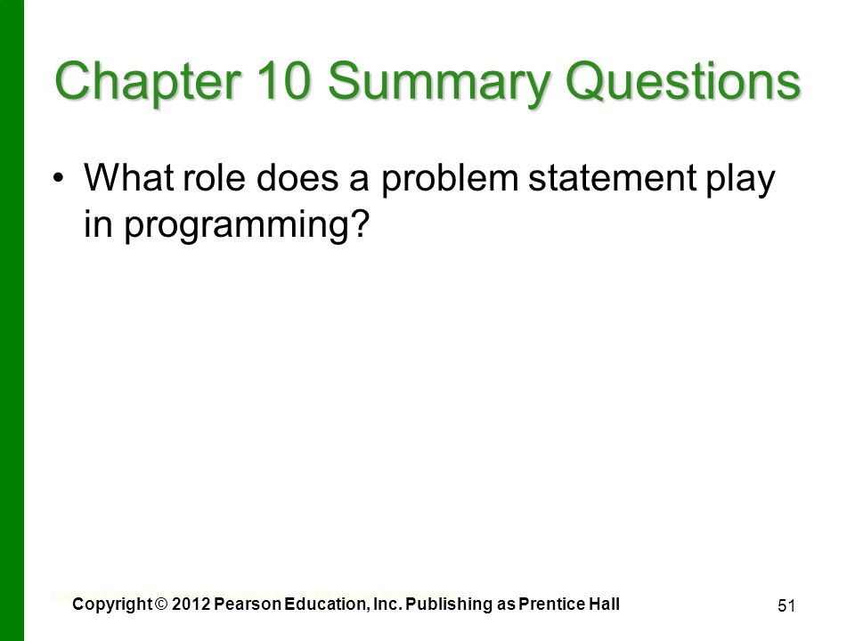 51 Chapter 10 Summary Questions What role does a problem statement play in programming.