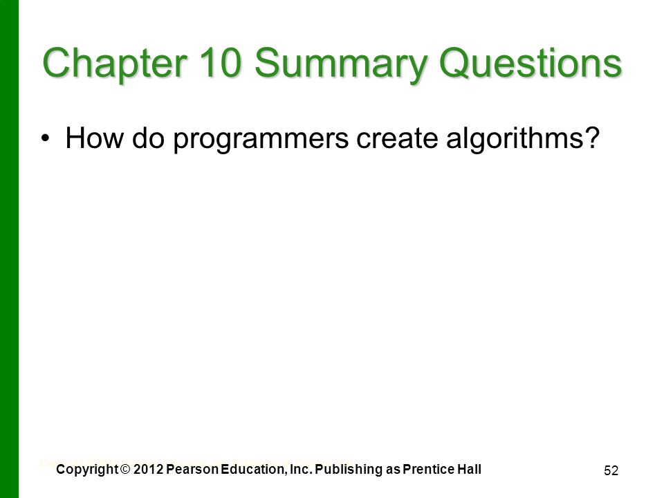 52 Chapter 10 Summary Questions How do programmers create algorithms.