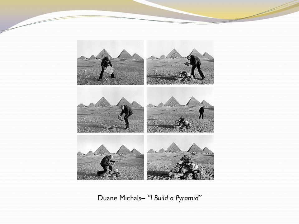Duane Michals– I Build a Pyramid