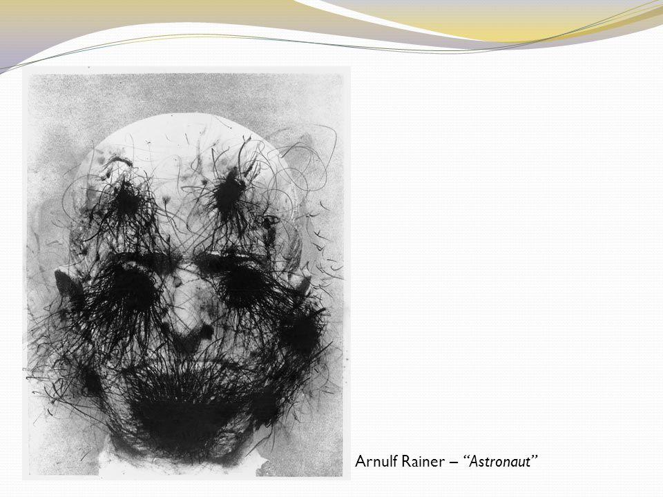 Arnulf Rainer – Astronaut