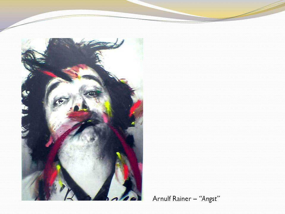 Arnulf Rainer – Angst