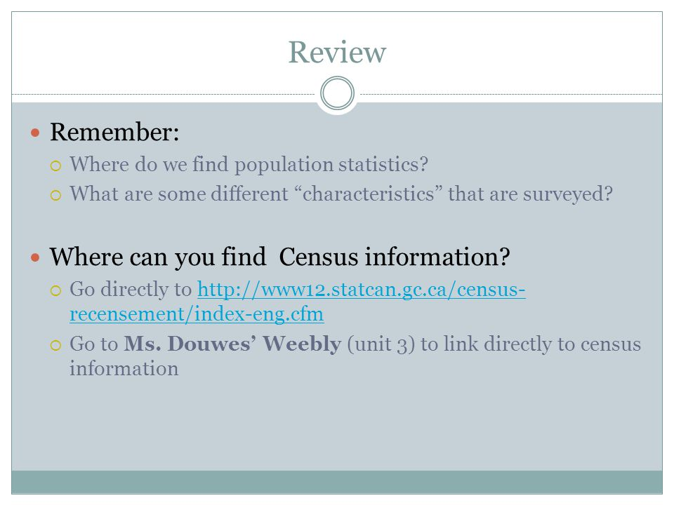 """Review Remember:  Where do we find population statistics?  What are some different """"characteristics"""" that are surveyed? Where can you find Census in"""