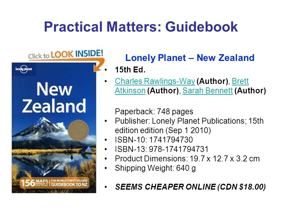 Practical Matters: Guidebook Lonely Planet – New Zealand 15th Ed. Charles Rawlings-Way (Author), Brett Atkinson (Author), Sarah Bennett (Author) Paper