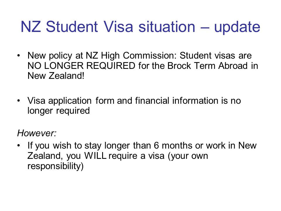 NZ Student Visa situation – update New policy at NZ High Commission: Student visas are NO LONGER REQUIRED for the Brock Term Abroad in New Zealand! Vi