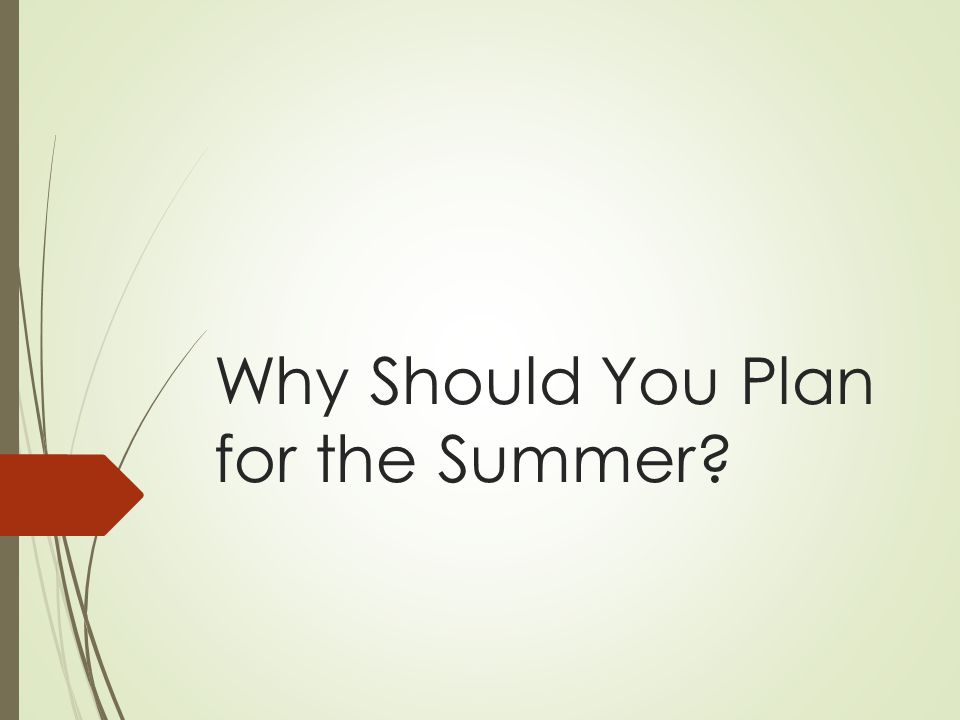 Why Should You Plan for the Summer
