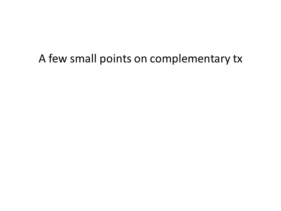 A few small points on complementary tx