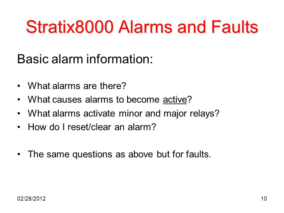 10 Stratix8000 Alarms and Faults Basic alarm information: What alarms are there? What causes alarms to become active? What alarms activate minor and m