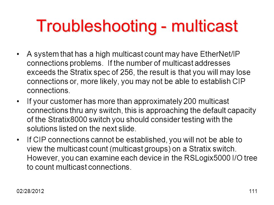Troubleshooting - multicast A system that has a high multicast count may have EtherNet/IP connections problems. If the number of multicast addresses e