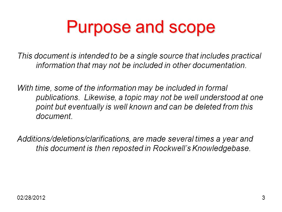 3 Purpose and scope This document is intended to be a single source that includes practical information that may not be included in other documentatio