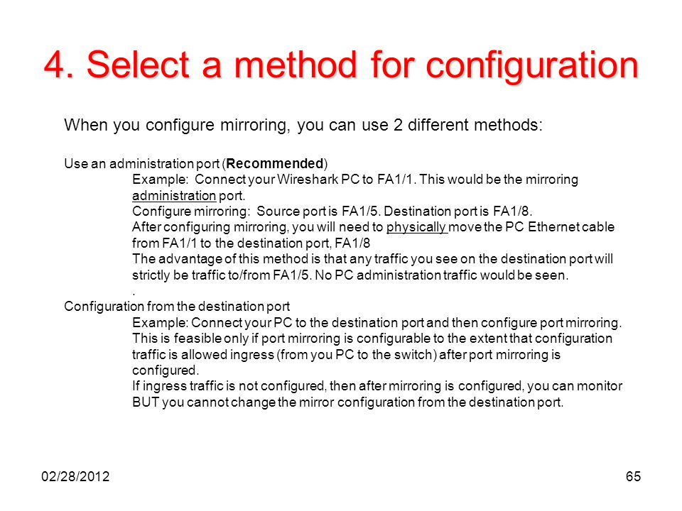 65 4. Select a method for configuration When you configure mirroring, you can use 2 different methods: Use an administration port (Recommended) Exampl