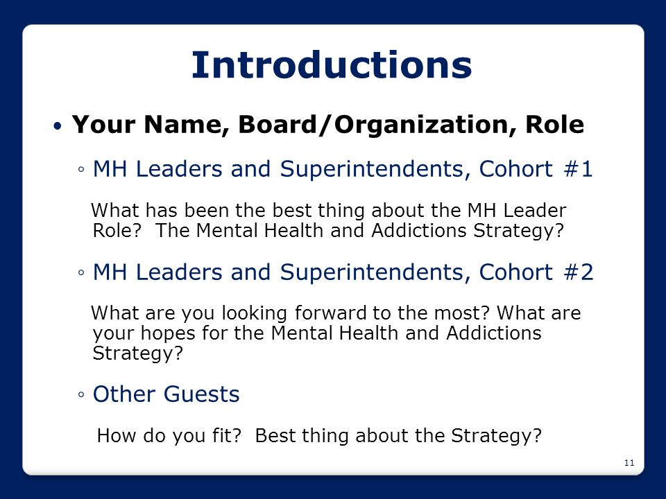 11 Introductions Your Name, Board/Organization, Role ◦MH Leaders and Superintendents, Cohort #1 What has been the best thing about the MH Leader Role?