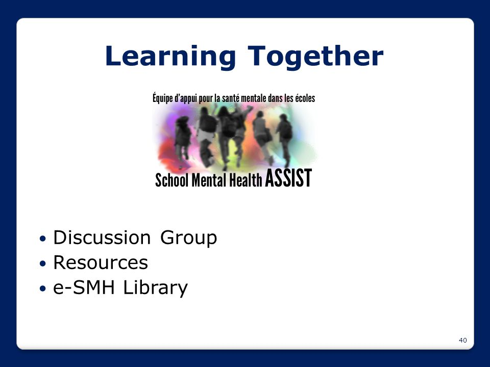 40 Learning Together Discussion Group Resources e-SMH Library